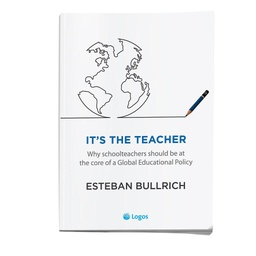 It's the teacher: Why schoolteachers should be at the core of a global educational policy